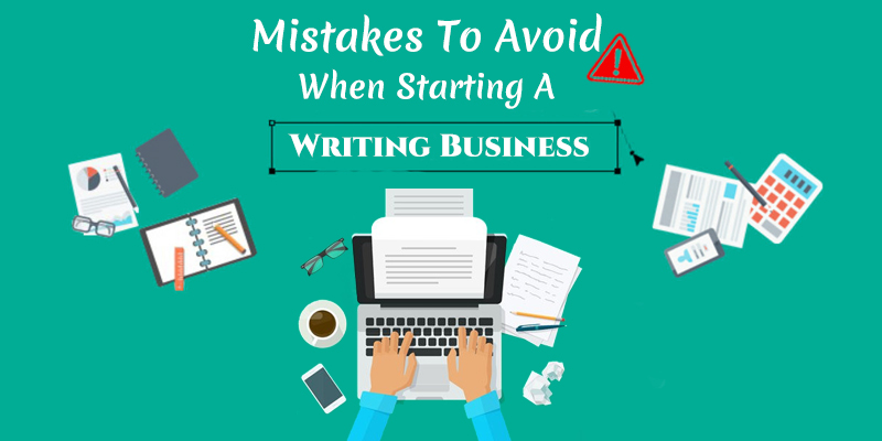 mistakes to avoid when starting a writing business